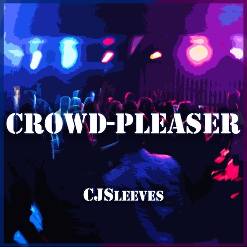 """e11b5861a83b6 Song review  """"Crowd-Pleaser"""" by CJSleeves"""