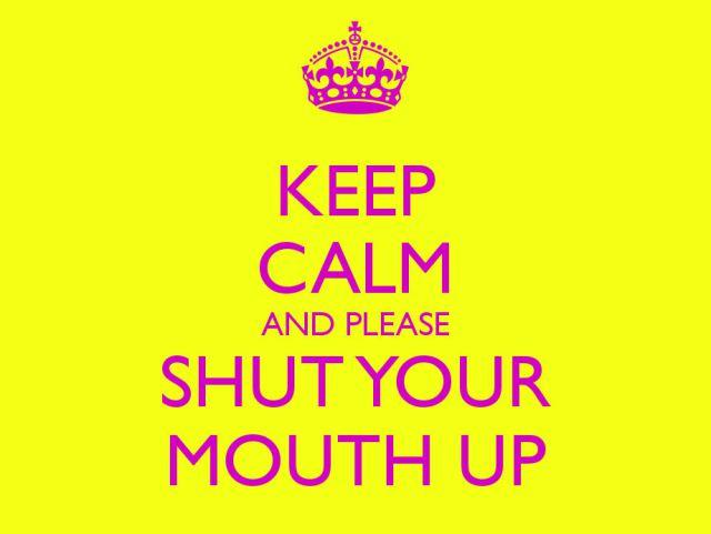 20160107-keep-calm-shut-up