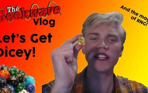 Geekwave Vlog: Let's Get Dicey
