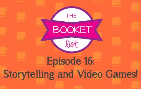 The Booket List Episode 16: Storytelling and Video Games!