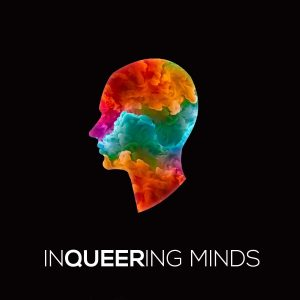 InQueering Minds: Episode 1
