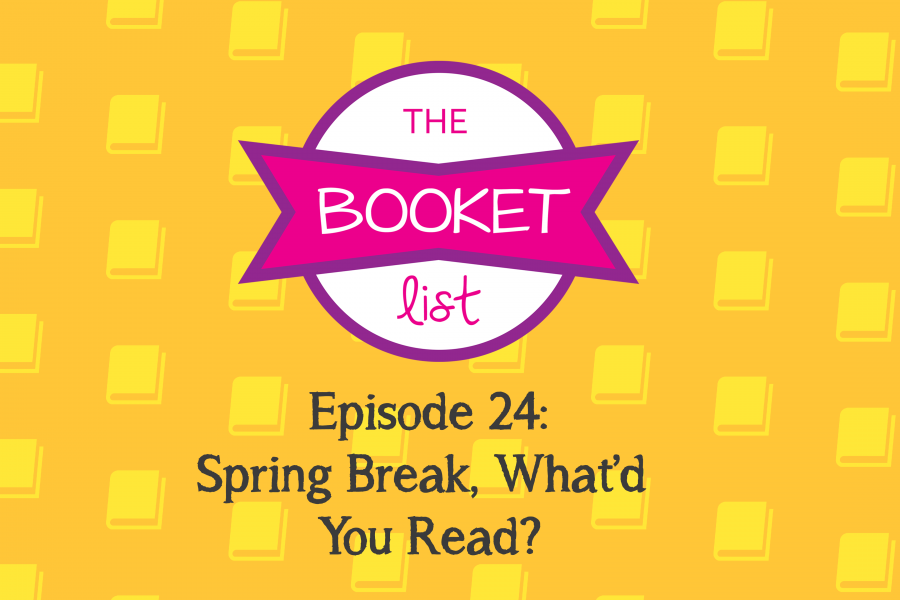 The+Booket+List+Episode+24%3A+Spring+Break%2C+What%27d+You+Read%3F