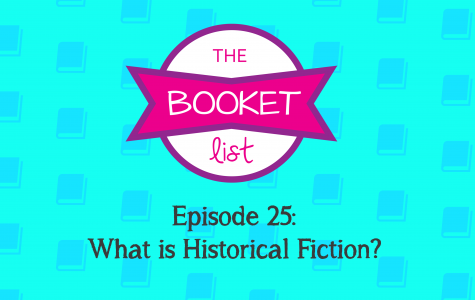 The Booket List Episode 25: What Is Historical Fiction?