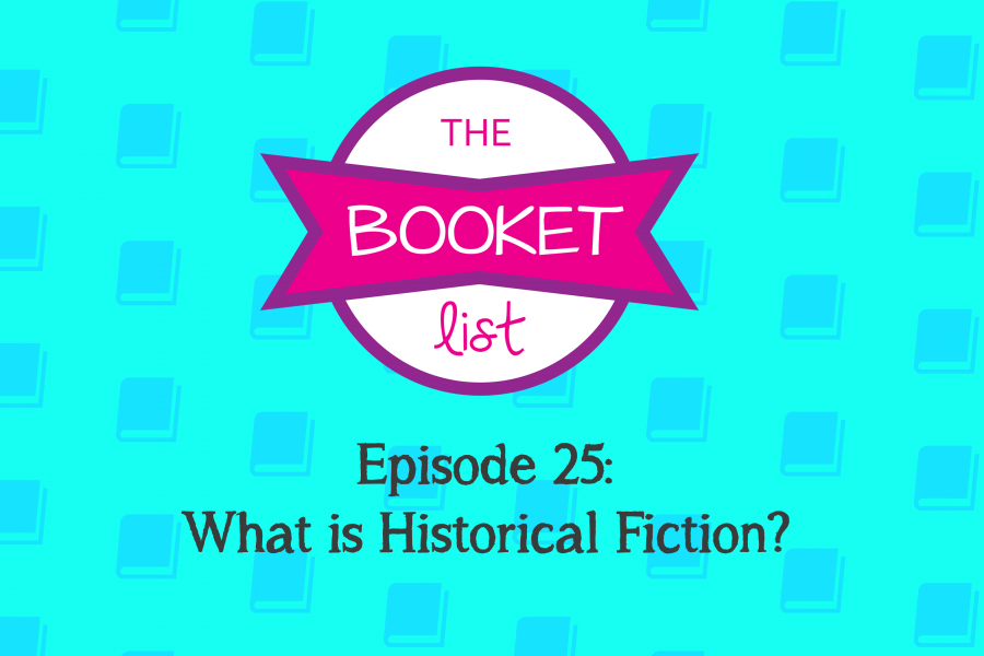 The+Booket+List+Episode+25%3A+What+Is+Historical+Fiction%3F