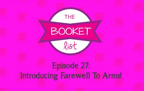 The Booket List Episode 27: Introducing Farewell To Arms!