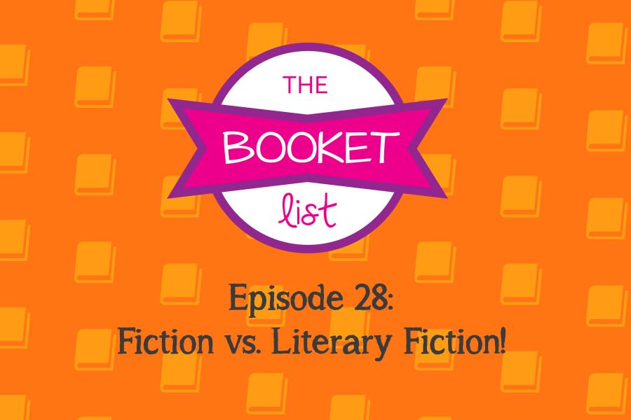 The Booket List Episode 28 Fiction Vs. Literary Fiction!