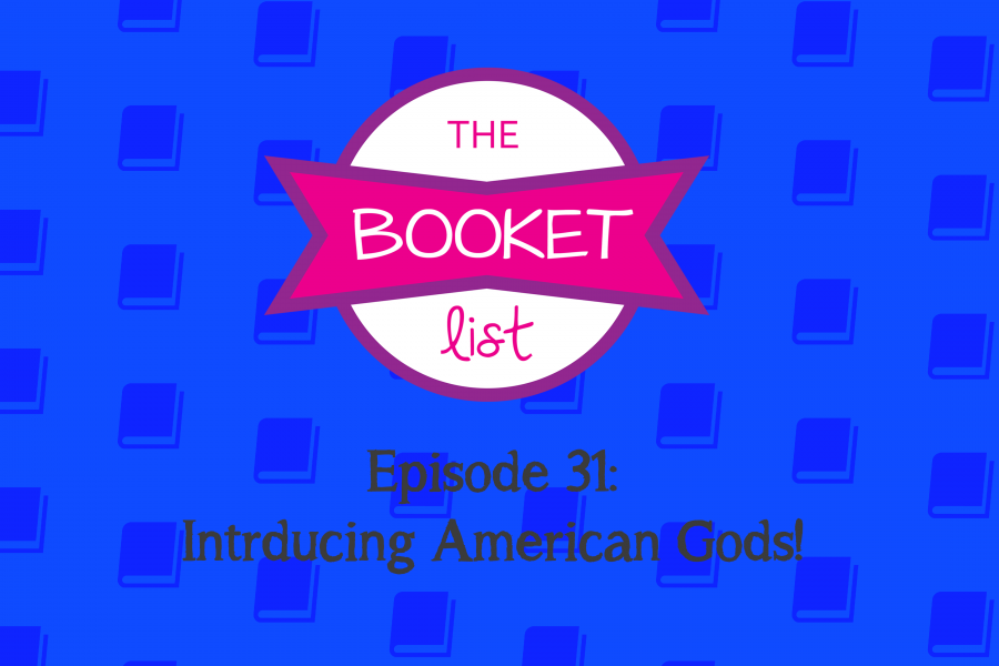 The+Booket+List+Episode+31%3A+Introducing+American+Gods%21