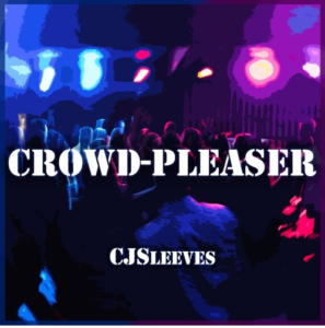 """Song review: """"Crowd-Pleaser"""" by CJSleeves"""
