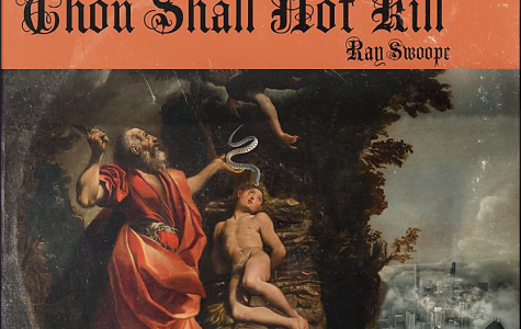 Ray Swoope drops hard album in Thou Shalt Not Kill